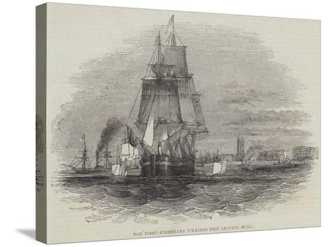 The First Greenland Whaling Ship Leaving Hull--Stretched Canvas Print