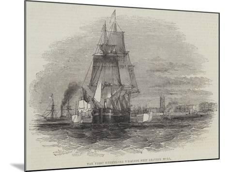 The First Greenland Whaling Ship Leaving Hull--Mounted Giclee Print