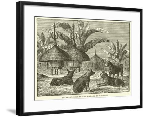 Stanley's Dogs in the Village of Kagehyi--Framed Art Print
