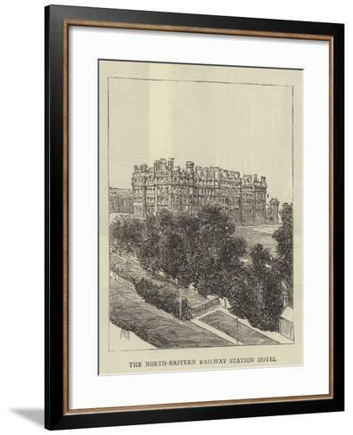The North-Eastern Railway Station Hotel--Framed Art Print