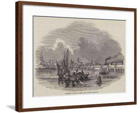 Opening of the Vicenza and Venice Railway--Framed Art Print