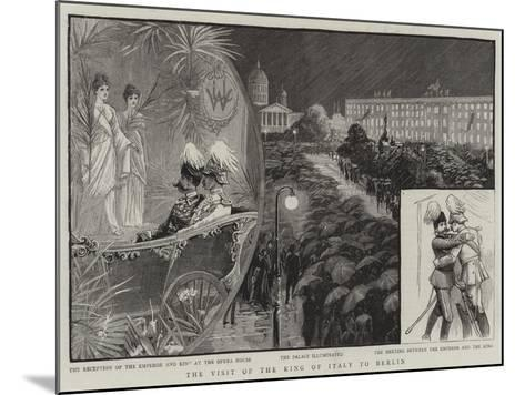 The Visit of the King of Italy to Berlin--Mounted Giclee Print