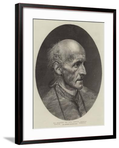 His Eminence the Late Cardinal Manning--Framed Art Print