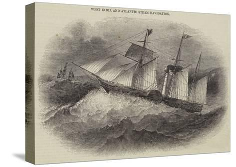 West India and Atlantic Steam Navigation--Stretched Canvas Print