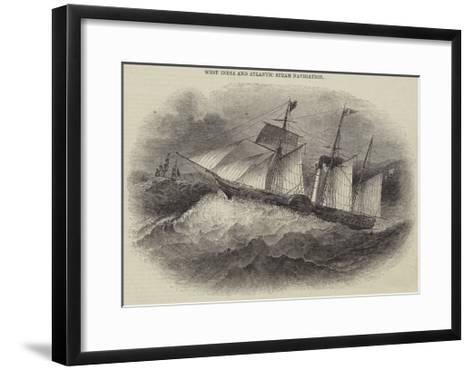 West India and Atlantic Steam Navigation--Framed Art Print