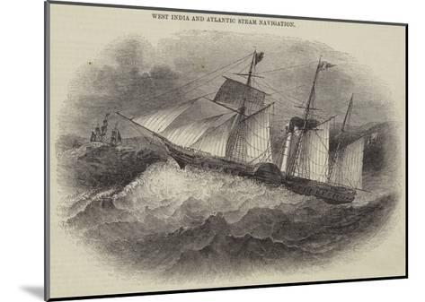 West India and Atlantic Steam Navigation--Mounted Giclee Print