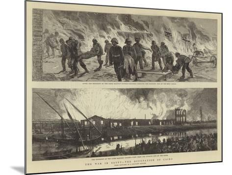 The War in Egypt, the Occupation of Cairo--Mounted Giclee Print