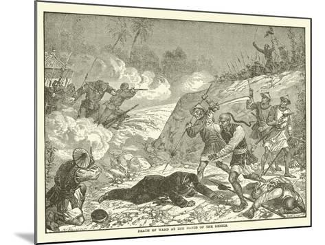 Death of Ward at the Hands of the Rebels--Mounted Giclee Print