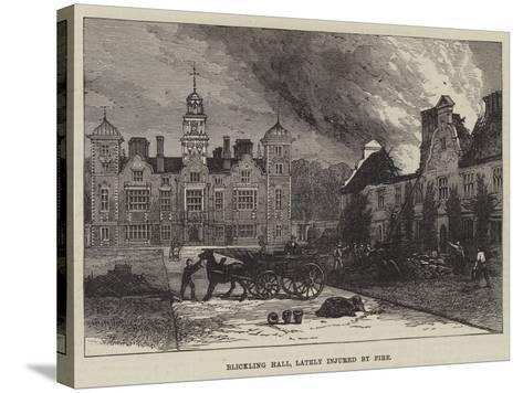 Blickling Hall, Lately Injured by Fire--Stretched Canvas Print
