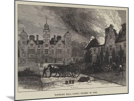Blickling Hall, Lately Injured by Fire--Mounted Giclee Print
