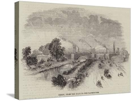 Derby, from the Road to the Racecourse--Stretched Canvas Print