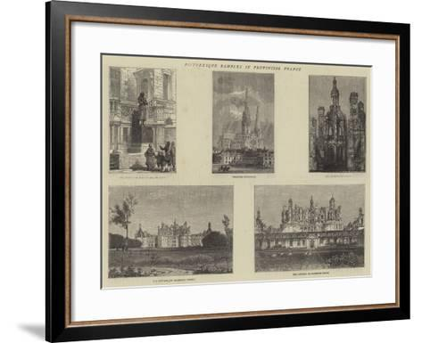 Picturesque Rambles in Provincial France--Framed Art Print