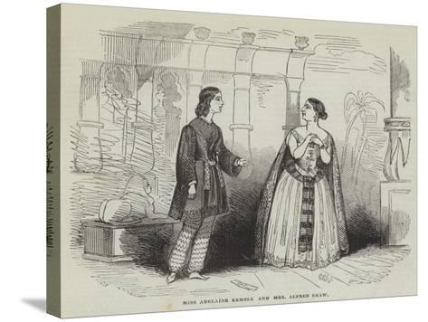 Miss Adelaide Kemble and Mrs Alfred Shaw--Stretched Canvas Print