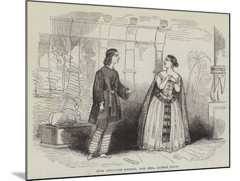 Miss Adelaide Kemble and Mrs Alfred Shaw--Mounted Giclee Print