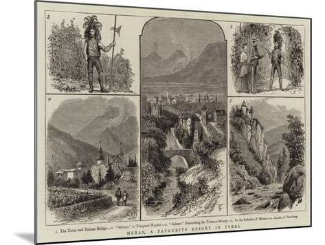 Meran, a Favourite Resort in Tyrol--Mounted Giclee Print
