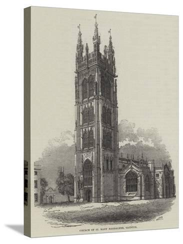 Church of St Mary Magdalene, Taunton--Stretched Canvas Print