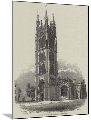 Church of St Mary Magdalene, Taunton--Mounted Giclee Print