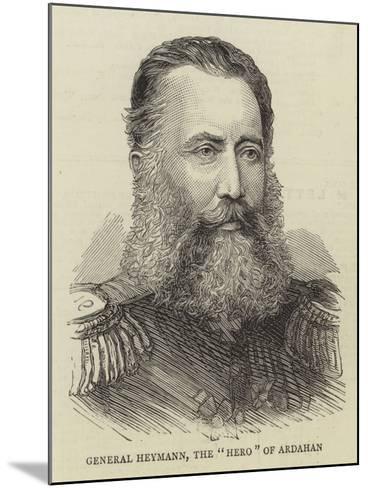 General Heymann, the Hero of Ardahan--Mounted Giclee Print