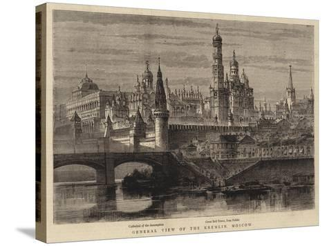 General View of the Kremlin, Moscow--Stretched Canvas Print