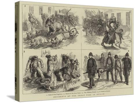 Incidents at the Great Fire in Dublin--Stretched Canvas Print