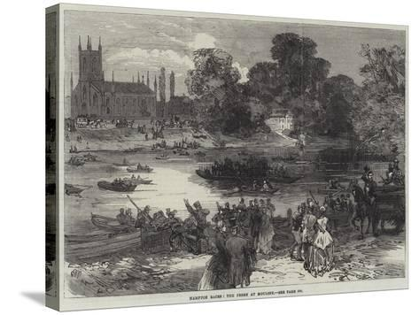 Hampton Races, the Ferry at Moulsey--Stretched Canvas Print