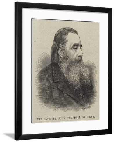 The Late Mr John Campbell, of Islay--Framed Art Print