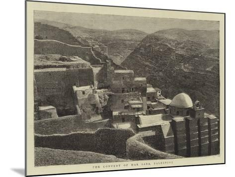 The Convent of Mar Saba, Palestine--Mounted Giclee Print