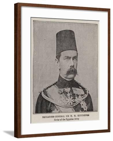 Brigadier-General Sir H H Kitchener--Framed Art Print