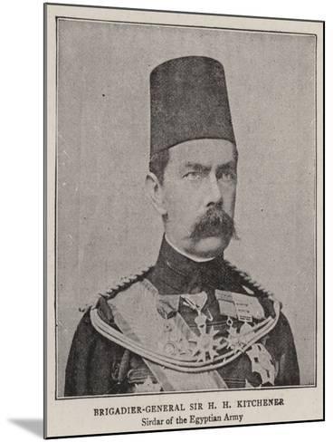 Brigadier-General Sir H H Kitchener--Mounted Giclee Print