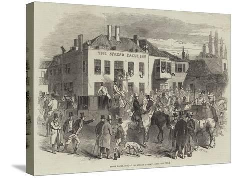 Epsom Races, 1846, The Spread Eagle--Stretched Canvas Print