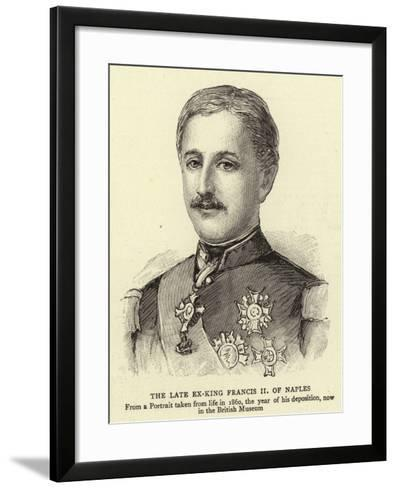 The Late Ex-King Francis II of Naples--Framed Art Print