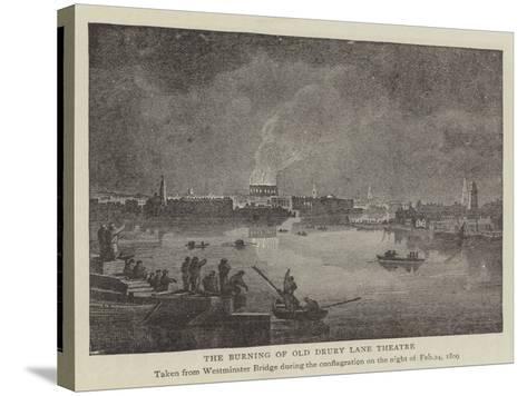 The Burning of Old Drury Lane Theatre--Stretched Canvas Print