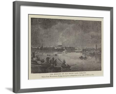 The Burning of Old Drury Lane Theatre--Framed Art Print