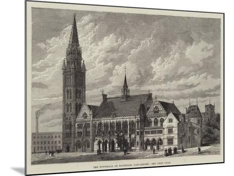 The Townhall of Rochdale, Lancashire--Mounted Giclee Print
