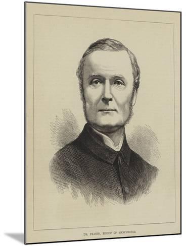 Dr Fraser, Bishop of Manchester--Mounted Giclee Print