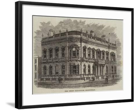 The Union Club-House, Birmingham--Framed Art Print