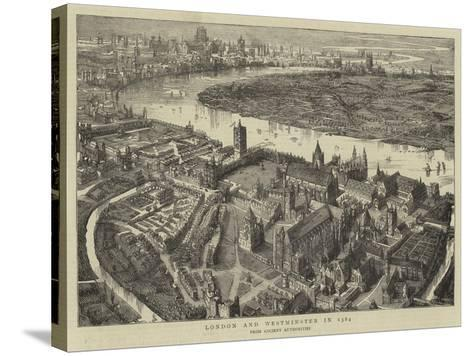 London and Westminster in 1584--Stretched Canvas Print