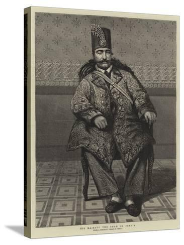 His Majesty the Shah of Persia--Stretched Canvas Print