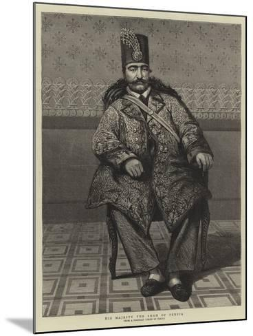 His Majesty the Shah of Persia--Mounted Giclee Print
