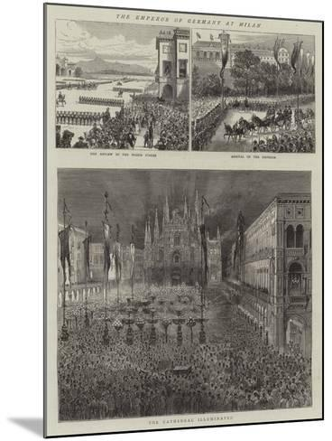 The Emperor of Germany at Milan--Mounted Giclee Print