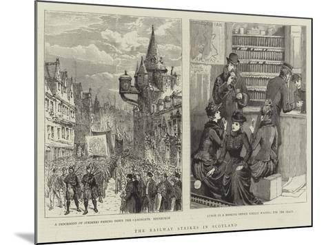 The Railway Strikes in Scotland--Mounted Giclee Print