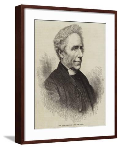 The Late Bishop of Bath and Wells--Framed Art Print