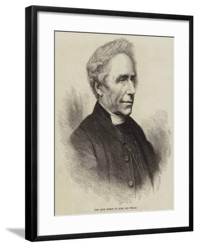 The Late Bishop of Bath and Wells--Framed Art Print