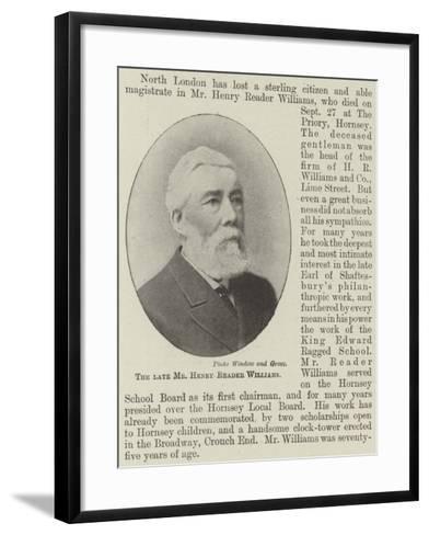 The Late Mr Henry Reader Williams--Framed Art Print