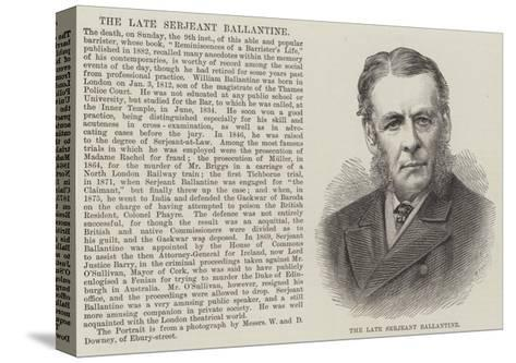 The Late Serjeant Ballantine--Stretched Canvas Print
