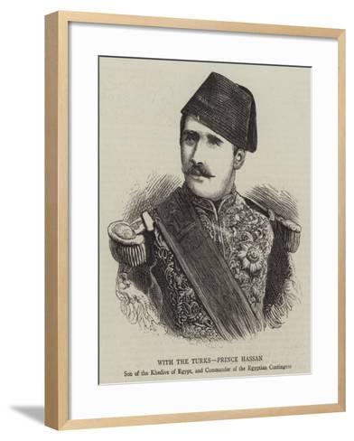 With the Turks, Prince Hassan--Framed Art Print