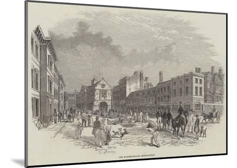 The Market-Place, Shrewsbury--Mounted Giclee Print