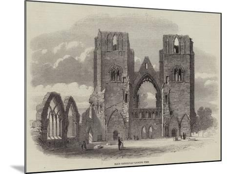 Elgin Cathedral, Looking West--Mounted Giclee Print