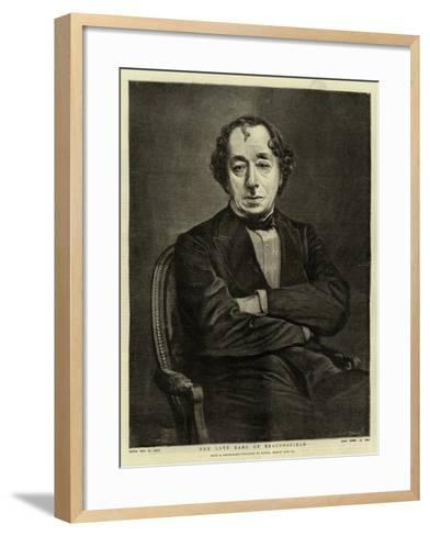 The Late Earl of Beaconsfield--Framed Art Print