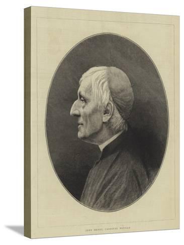 John Henry, Cardinal Newman--Stretched Canvas Print